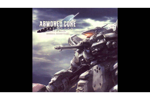 Armored Core Last Raven Soundtrack: The Game 2 (Extended ...