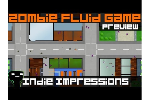 Indie Impressions - Zombie Fluid Game (Preview Build ...