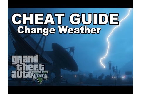 [Full Download] Gta V Cheat Change Weather