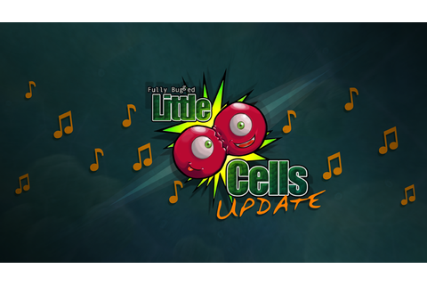 First Game Update news - Little Cells - Indie DB