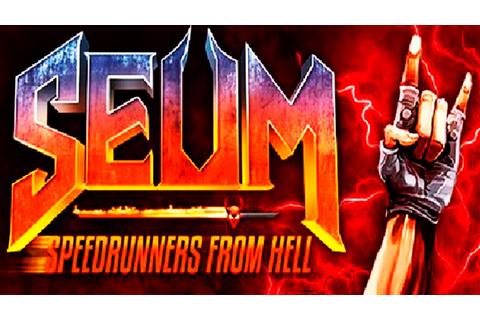 SEUM Speedrunners from Hell 2017 Full HD Gameplay NEW GAME ...