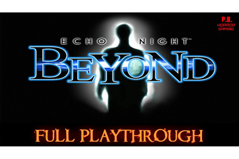 Echo Night Beyond | Full Gameplay Walkthrough No ...