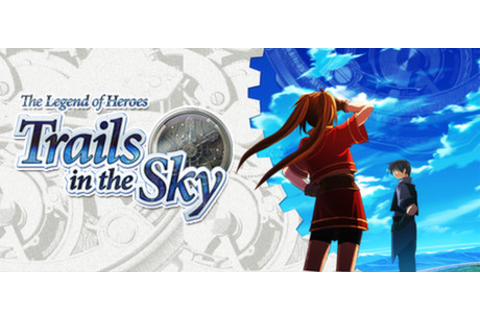 The Legend of Heroes: Trails in the Sky on Steam