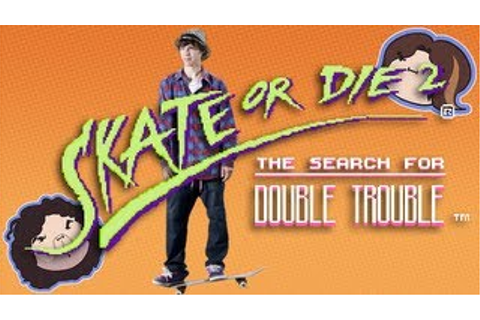 Image - Skate or Die 2 The Search for Double Trouble.jpg ...