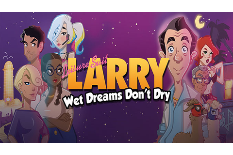 Leisure Suit Larry - Wet Dreams Don't Dry - Download ...