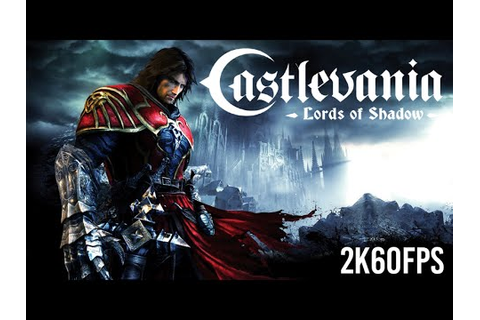 Castlevania: Lords of Shadow 2K60FPS Game Movie (All ...