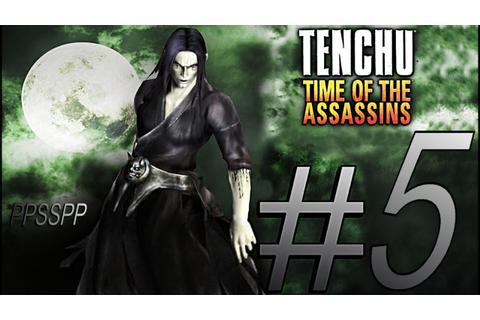 TENCHU TIME OF THE ASSASSINS (ONIKAGE) PSP ALL GRAND ...
