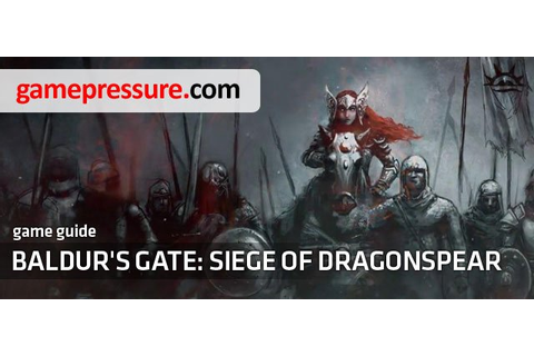 Baldur's Gate: Siege of Dragonspear Game Guide & Walkthrough