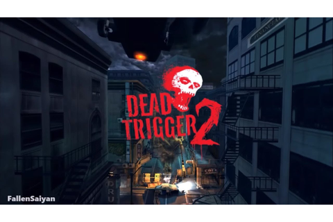 Dead Trigger 2 | Full Game Campaign Walkthrough - YouTube