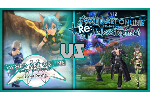【Sword Art Online】: Lost Song vs Re: Hollow Fragment - YouTube