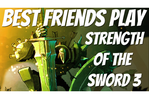Best Friends Play Strength of the Sword 3 - YouTube