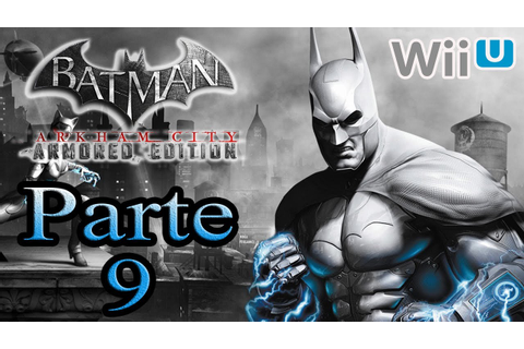Batman Arkham City Armored Edition - Parte 9 - YouTube