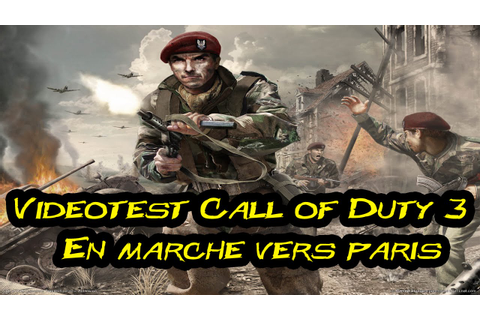 Call of Duty 3 : En Marche Vers Paris (Vidéotest) - Solo ...