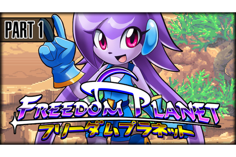 Freedom Planet - Part 1 - The Adventure Begins! - YouTube