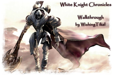 White Knight Chronicles - Walkthrough & guide