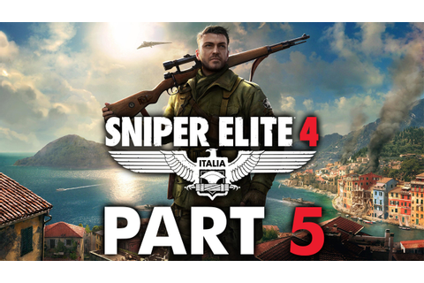 "Sniper Elite 4 - Let's Play - Part 5 - ""Abrunza Monastery ..."