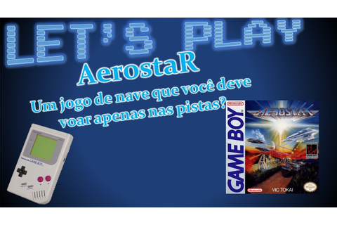Let's Play #04 - AeroStar - Game Boy - YouTube