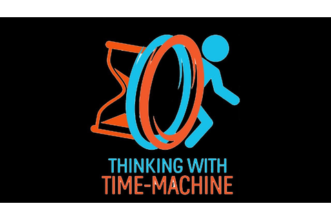 Thinking with Time Machine - 01 - A portal 2 mod - YouTube