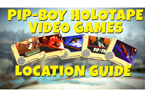 Fallout 4 - All Pip-Boy Video Games Holotapes Location ...