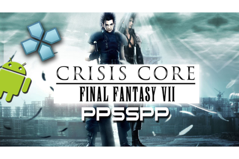 Crisis Core: Final Fantasy VII - PSP on Android and PC ...