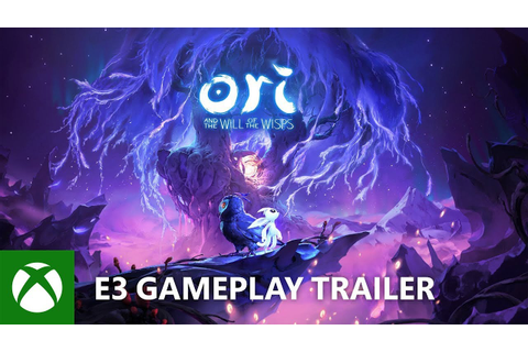 Ori and the Will of the Wisps - E3 2018 - Gameplay Trailer ...