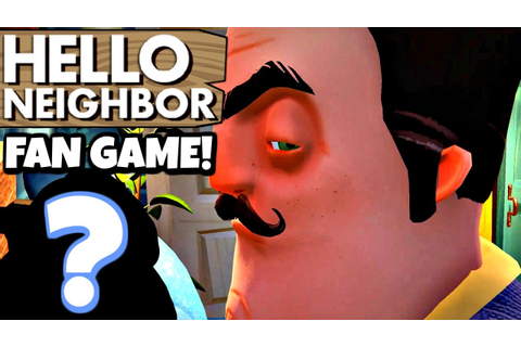 HELLO NEIGHBOR FAN GAME!! | What Are You Hiding Neighbor ...