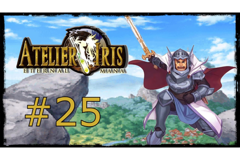 Atelier Iris: Eternal Mana - Walkthrough part 25 - No ...
