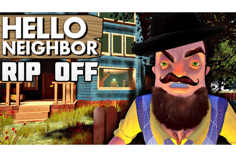 HELLO NEIGHBOR RIP OFF/FAN GAME!! | Hello Neighbor 3.5 ...