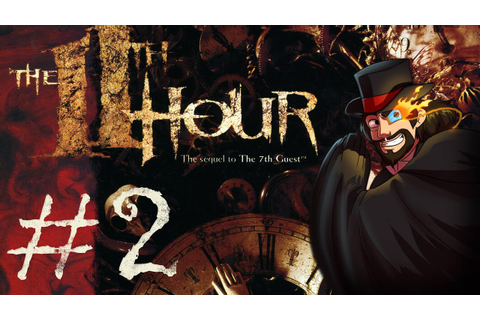 EVERYTHING IN THIS GAME MAKES SENSE - The 11th Hour - PART ...