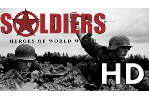 Soldiers Heroes of World War 2 HD gameplay #1 - YouTube
