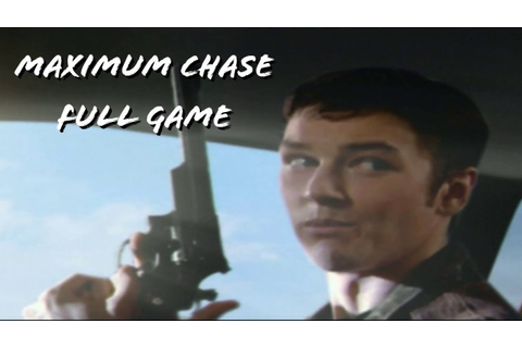 Maximum Chase Full Game (Gameplay & Cutscenes) - YouTube