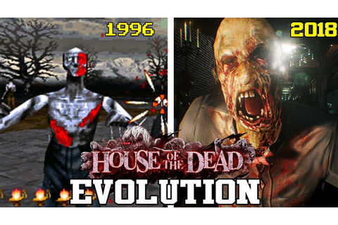THE HOUSE OF THE DEAD GAMES - EVOLUTION (1996 - 2018 ...