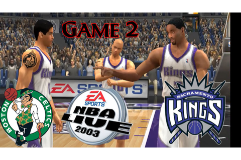 Nba Live 2003 Boston Celtics-Sacramento Kings Game 2 - YouTube