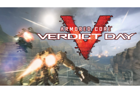 Armored Core Verdict Day - I AM ULTIMATE! - Game ...