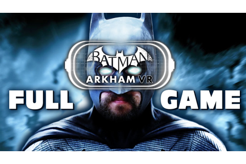 Batman Arkham VR Gameplay FULL PLAYTHROUGH (PSVR) - YouTube