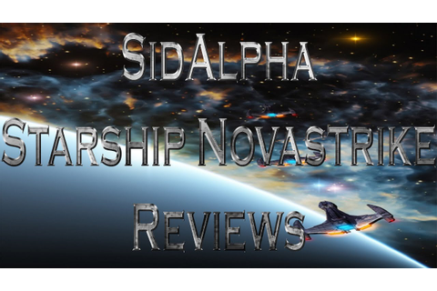 SidAlpha Reviews: Starship Novastrike - YouTube