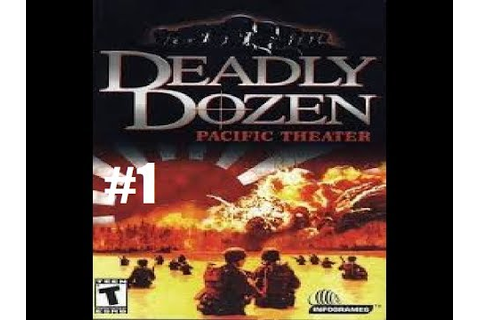 Deadly Dozen 2 Pacific Theater - Mission 1 - YouTube