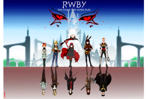 RWBY- The Game The Gods Play by Dane-of-Celestia on DeviantArt