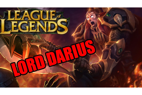 League Of Legends - Lord Darius Game - YouTube