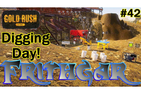 Let's Play Gold Rush The Game #42: Digging Day! - YouTube