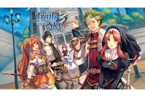 The Legend of Heroes: Trails in the Sky the 3rd Review ...