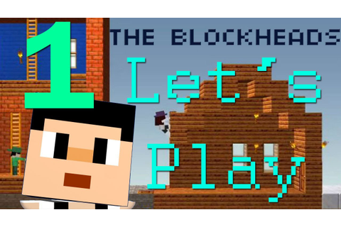 The Blockheads Let's Play (v2) - Part 1 - Starting Fresh ...