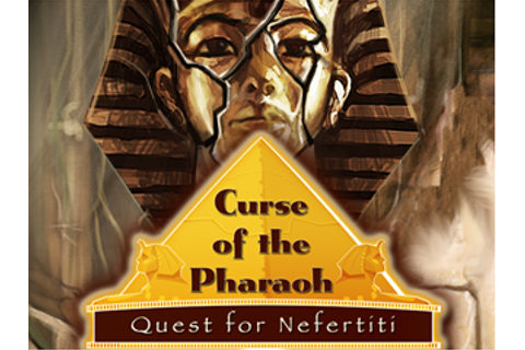 Curse of the Pharaoh The Quest for Nefertiti game ...