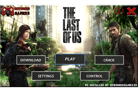 The Last of US PC Download - Reworked Games | Full PC ...