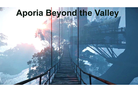Aporia Beyond the Valley - First 44 Mintes Pre Release ...