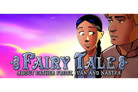 Fairy Tale About Father Frost, Ivan and Nastya on Steam