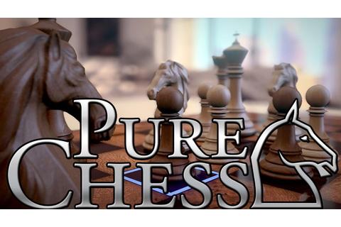 Pure Chess Grandmaster Edition || Classic Chess Strategy ...