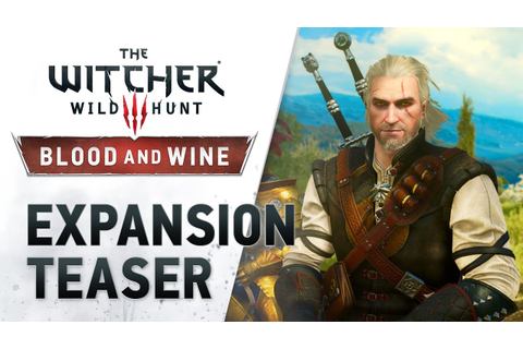 The Witcher 3: Wild Hunt - Blood and Wine (teaser trailer ...