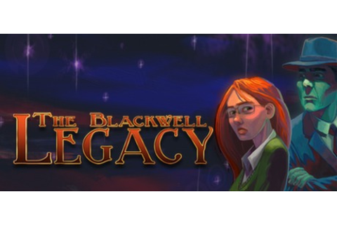 The Blackwell Legacy on Steam