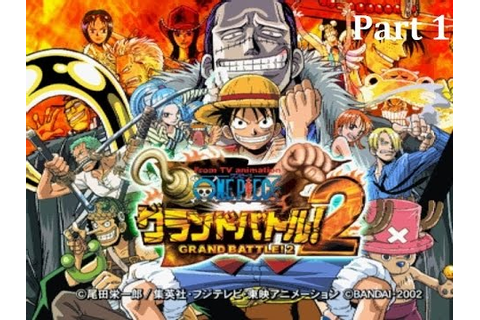 Dolanan Game One Piece Grand Battle 2 ~ Play Luffy【Part 1 ...